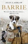 Cover-Bild zu Barrie - Wie ich eine Hündin rettete - und sie mich (eBook) von Laidlaw, Sean