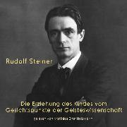 Cover-Bild zu Die Erziehung des Kindes vom Gesichtspunkte der Geisteswissenschaft (Audio Download) von Steiner, Rudolf