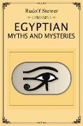 Cover-Bild zu Egyptian Myths and Mysteries (eBook) von Steiner, Rudolf