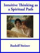 Cover-Bild zu Intuitive Thinking as a Spiritual Path (eBook) von Steiner, Rudolf