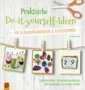 Cover-Bild zu Vogt, Susanne: Praktische Do-it-yourself-Ideen für Klassenorganisation & Klassenzimmer