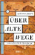 Cover-Bild zu Deen, Mathijs: Über alte Wege (eBook)