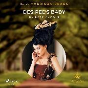 Cover-Bild zu B. J. Harrison Reads Desiree's Baby (Audio Download) von Chopin, Kate