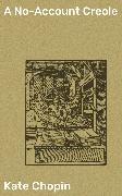 Cover-Bild zu A No-Account Creole (eBook) von Chopin, Kate