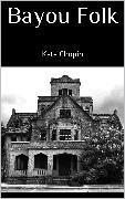 Cover-Bild zu Bayou Folk (eBook) von Chopin, Kate