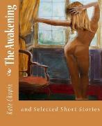 Cover-Bild zu The Awakening and Selected Short Stories (eBook) von Chopin, Kate