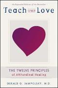 Cover-Bild zu Teach Only Love (eBook) von Jampolsky, Gerald G.
