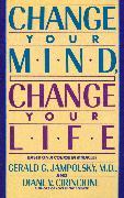 Cover-Bild zu Change Your Mind, Change Your Life von Jampolsky, Gerald G.