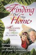 Cover-Bild zu Finding Our Way Home: Heartwarming Stories That Ignite Our Spiritual Core von Jampolsky, Gerald G.