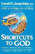 Cover-Bild zu Shortcuts to God (eBook) von Jampolsky, Gerald G.