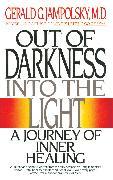 Cover-Bild zu Out of Darkness into the Light (eBook) von Jampolsky, Gerald G.