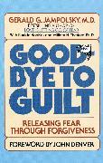 Cover-Bild zu Good-Bye to Guilt (eBook) von Jampolsky, Gerald G.