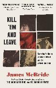 Cover-Bild zu Mcbride, James: Kill 'Em and Leave (eBook)