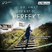 Cover-Bild zu Tot bist du perfekt (Audio Download) von Delaney, JP