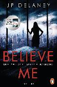 Cover-Bild zu Believe Me - Spiel Dein Spiel. Ich spiel es besser (eBook) von Delaney, Jp