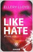 Cover-Bild zu Lloyd, Ellery: Like / Hate