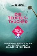Cover-Bild zu Die Teufels-Taucher (DuMont True Tales) (eBook) von Nestor, James