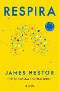Cover-Bild zu Respira: La Nueva Ciencia de Un Arte Olvidado von James, Nestor