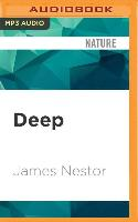 Cover-Bild zu Deep: Freediving, Renegade Science, and What the Ocean Tells Us about Ourselves von Nestor, James