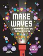 Cover-Bild zu Arnold, Nick: Make Waves: Experiments with Light, Energy & Sound