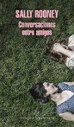 Cover-Bild zu Conversaciones entre amigos / Conversations with Friends von Rooney, Sally