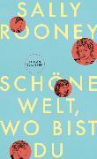Cover-Bild zu Schöne Welt, wo bist du (eBook) von Rooney, Sally