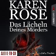 Cover-Bild zu Das Lächeln deines Mörders - Chicago-Reihe, Teil 2 (Gekürzt) (Audio Download) von Rose, Karen