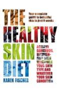 Cover-Bild zu The Healthy Skin Diet (eBook) von Fischer, Karen