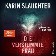 Cover-Bild zu Die verstummte Frau (ungekürzt) (Audio Download) von Slaughter, Karin