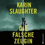 Cover-Bild zu Die falsche Zeugin (ungekürzt) von Slaughter, Karin