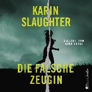 Cover-Bild zu Die falsche Zeugin (ungekürzt) (Audio Download) von Slaughter, Karin