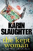 Cover-Bild zu The Kept Woman (eBook) von Slaughter, Karin