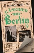 Cover-Bild zu Käsebier Takes Berlin (eBook) von Tergit, Gabriele