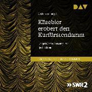 Cover-Bild zu Käsebier erobert den Kurfürstendamm (Audio Download) von Tergit, Gabriele