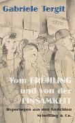 Cover-Bild zu Vom Frühling und von der Einsamkeit von Tergit, Gabriele