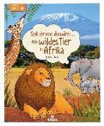 Cover-Bild zu Oftring, Bärbel: Stell dir vor, du wärst...ein wildes Tier in Afrika