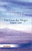 Cover-Bild zu Du Gott des Weges segne uns von Schwarz, Andrea