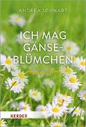 Cover-Bild zu Ich mag Gänseblümchen von Schwarz, Andrea
