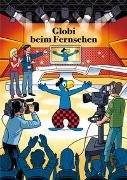 Cover-Bild zu Globi beim Fernsehen von Lendenmann, Jürg