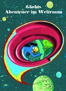 Cover-Bild zu Globis Abenteuer im Weltraum von Strebel, Guido