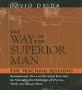 Cover-Bild zu The Way of the Superior Man: The Teaching Sessions von Deida, David