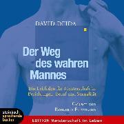 Cover-Bild zu Der Weg des wahren Mannes (Gekürzt) (Audio Download) von Deida, David