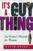 Cover-Bild zu It's A Guy Thing (eBook) von Deida, David