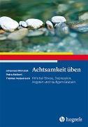 Cover-Bild zu Achtsamkeit üben von Michalak, Johannes