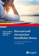Cover-Bild zu Burnout und chronischer beruflicher Stress von Hillert, Andreas