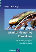 Cover-Bild zu Ratgeber Manisch-depressive Erkrankung von Meyer, Thomas D.