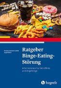 Cover-Bild zu Ratgeber Binge-Eating-Störung von Tuschen-Caffier, Brunna