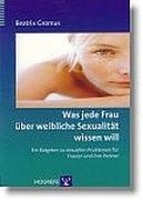 Cover-Bild zu Was jede Frau über weibliche Sexualität wissen will von Gromus, Beatrix