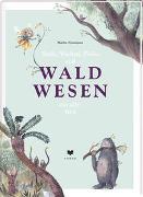 Trolle, Wichtel, Pixies und WALDWESEN aus aller Welt von Neumann, Malin