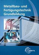 Metallbau- und Fertigungstechnik Grundbildung von Bergner, Oliver